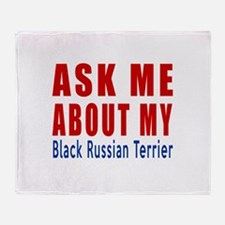 Ask Me About My Black Russian Terrie Throw Blanket