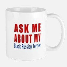 Ask Me About My Black Russian Terrier D Mug