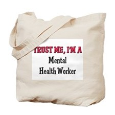 Trust Me I'm a Mental Health Worker Tote Bag
