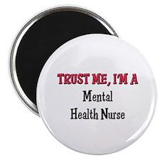 "Trust Me I'm a Mental Health Nurse 2.25"" Magnet (1"