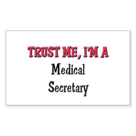 Trust Me I'm a Medical Secretary Sticker (Rectangu