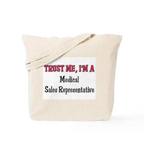 Trust Me I'm a Medical Sales Representative Tote B