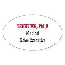 Trust Me I'm a Medical Sales Executive Decal