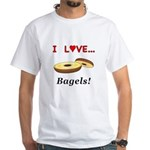 I Love Bagels White T-Shirt