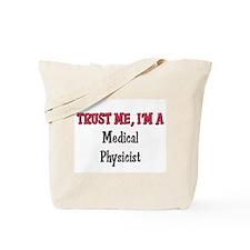 Trust Me I'm a Medical Physicist Tote Bag