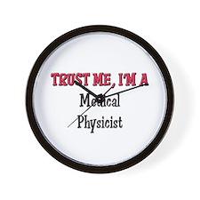 Trust Me I'm a Medical Physicist Wall Clock