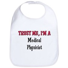 Trust Me I'm a Medical Physicist Bib