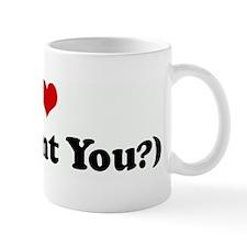 I Love ME (Dont You?) Mug