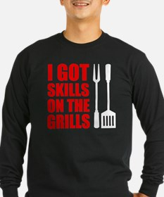 Got Skills On The Grills Long Sleeve T-Shirt