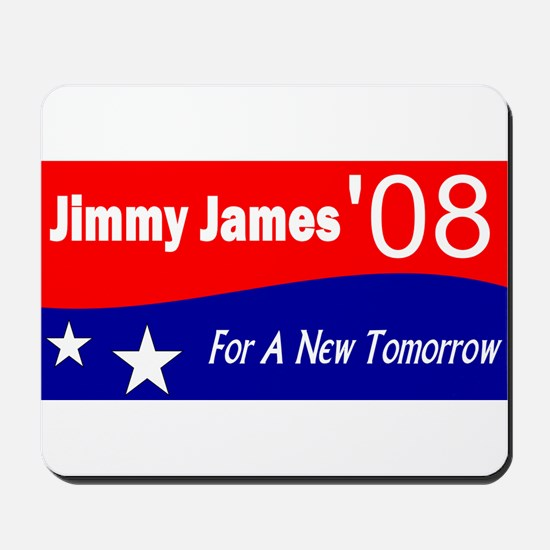 "Jimmy James for President ""For A New Tomorrow"" Mou"