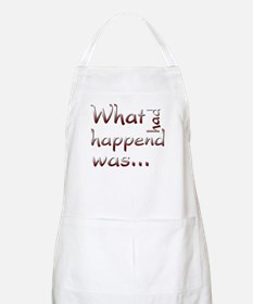 What Had Happened Was... BBQ Apron
