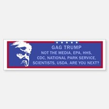 Gag Trump. Not the media, EPA, Park Bumper Bumper Bumper Sticker