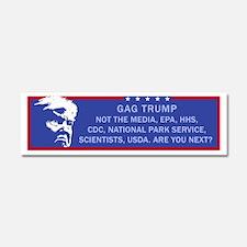 Gag Trump. Not the media, EPA, P Car Magnet 10 x 3