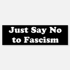 Just Say No to Fascism - Black Sticker (Bumper)