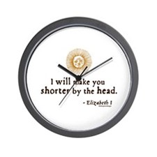 Elizabeth Beheading Quote Wall Clock