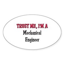 Trust Me I'm a Mechanical Engineer Oval Decal