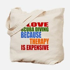I Love Scuba Diving Because Therapy Is Ex Tote Bag