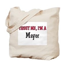 Trust Me I'm a Mayor Tote Bag
