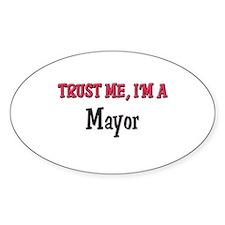Trust Me I'm a Mayor Oval Decal