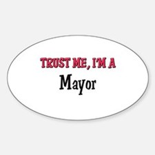 Trust Me I'm a Mayor Oval Decal