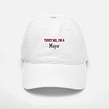 Trust Me I'm a Mayor Baseball Baseball Cap
