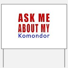 Ask Me About My Komondor Dog Designs Yard Sign