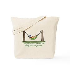 Old gardeners just vegetate Tote Bag