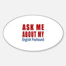 Ask Me About My English Foxhound Do Decal