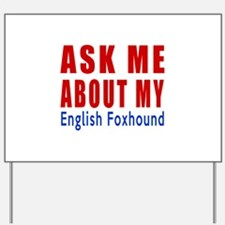 Ask Me About My English Foxhound Dog Des Yard Sign