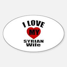 I Love My Syrian Wife Sticker (Oval 50 pk)