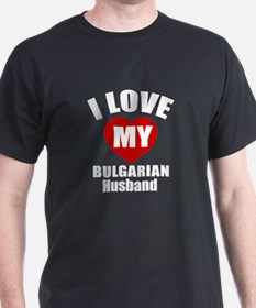 I Love My Bulgarian Husband T-Shirt