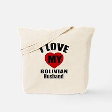 I Love My Bolivian Husband Tote Bag