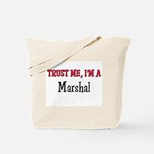 Trust Me I'm a Marshal Tote Bag
