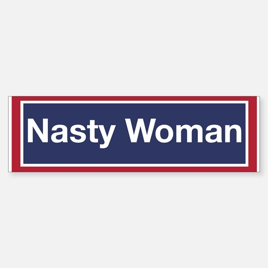Nasty Woman (bumper) Bumper Bumper Bumper Sticker