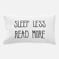 SLEEP LESS READ MORE Pillow Case