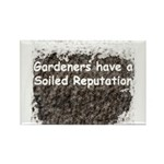 Gardener's soiled reputation Rectangle Magnet