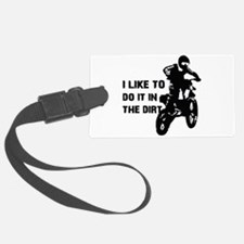 I Like To Do It In The Dirt Luggage Tag
