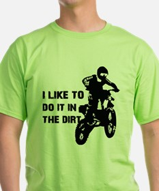 I Like To Do It In The Dirt T-Shirt