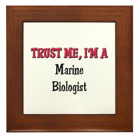 Trust Me I'm a Marine Biologist Framed Tile