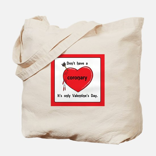 Don't have a coronary. It's only Valentin Tote Bag
