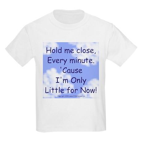 Only Little for Now Kids Light T-Shirt