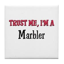 Trust Me I'm a Marbler Tile Coaster