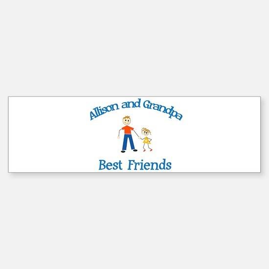 Allison & Grandpa - Best Frie Bumper Bumper Bumper Sticker