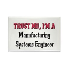 Trust Me I'm a Manufacturing Systems Engineer Rect