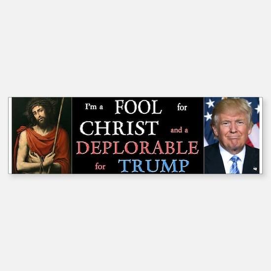 Fool For Christ, Deplorable Trump Bumper Bumper Bumper Sticker