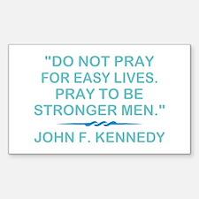 DO NOT PRAY FOR... Sticker (Rectangle)