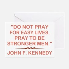 DO NOT PRAY FOR... Greeting Card