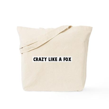 Crazy like a fox Tote Bag