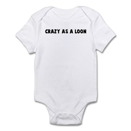 Crazy as a loon Infant Bodysuit