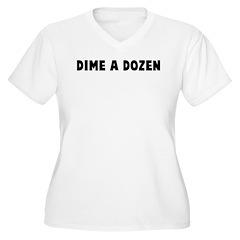 Dime a dozen T-Shirt